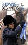 img - for Showing for Beginners, New and Revised: A Guide For Novice Hunter-Seat Show Riders Of All Ages book / textbook / text book