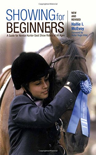 Download Showing for Beginners, New and Revised: A Guide For Novice Hunter-Seat Show Riders Of All Ages pdf epub