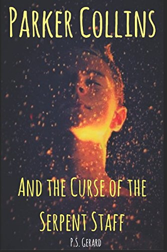 Parker Collins and the Curse of the Serpent Staff