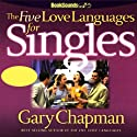 The Five Love Languages for Singles Audiobook by Gary Chapman Narrated by Gary Chapman