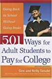 501 Ways for Adult Students to Pay for College, Tanabe and Kelly Y. Tanabe, 1932662154