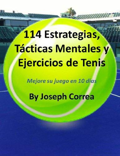 Descargar Libro 114 Estrategias, Tácticas Mentales Y Ejercicios De Tenis: Mejore Su Juego En 10 Días Joseph Correa