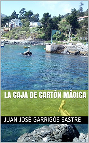 La caja de cartón mágica (Spanish Edition) by [Garrigós Sastre, Juan José