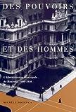 Des Pouvoirs et des Hommes : L'Administration Municipales de Montrial, 1900-1950, Dagenais, Michele and Institut d'Administration Publique du Canada Staff, 0773518894