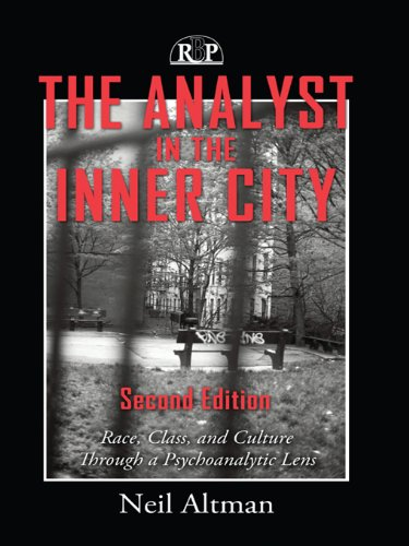 The Analyst in the Inner City: Race, Class, and Culture Through a Psychoanalytic Lens (Relational Perspectives Book Series 3)