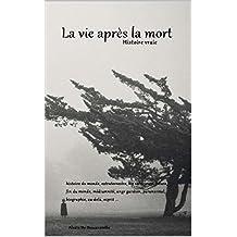 La vie après la mort: La vérité n'est pas toujours bonne à savoir (French Edition)