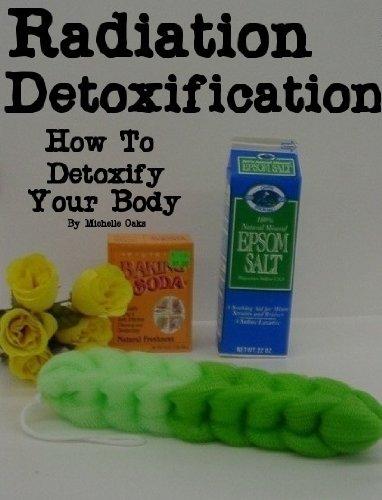 Radiation Detoxification- How To Detoxify Yor Body - Medicine Alternative