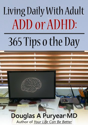 Genial Living Daily With Adult ADD Or ADHD: 365 Tips O The Day By [Puryear