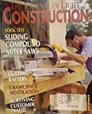 Tool Test: Sliding Compound Miter Saws / Cutting Rafters / Crawlspace Ventilation / Surviving Customer Fraud (The Journal of Light Construction, Volume 17, Number 11, August 1999)
