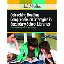 Coteaching Reading Comprehension Strategies in Secondary School Libraries by Judi Moreillon (2012-01-31)