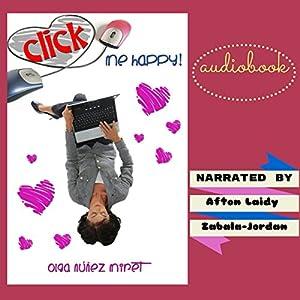 Click Me Happy!: A Romantic Novella with Three Endings Audiobook