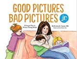 img - for Good Pictures Bad Pictures Jr.: A Simple Plan to Protect Young Minds book / textbook / text book