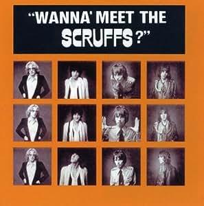 Scruffs Wanna Meet The Scruffs Amazon Com Music