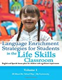 Language Enrichment Strategies for Students in the Life Skills Classroom: Effective lesson plans for elementary school children with significant impairments (Volume 1)