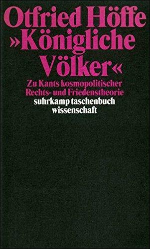 knigliche-vlker-zu-kants-kosmopolitischer-rechts-und-friedenstheorie-suhrkamp-taschenbuch-wissenschaft