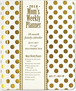 2018 Gold Dots Mom S Weekly Planner 18 Month Family