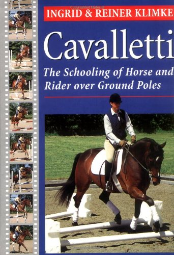 Cavaletti: The Schooling of Horse and Rider over Ground Poles