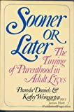 Sooner or Later : The Timing of Parenthood in Adult Lives, Daniels, Pamela and Weingarten, Kathy, 0393014843