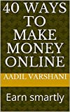 40 ways to make money online: Earn smartly
