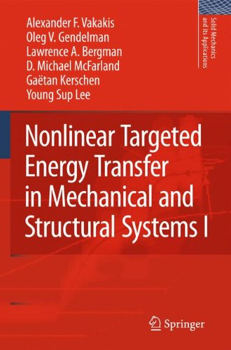 Nonlinear Targeted Energy Transfer in Mechanical and Structural Systems (Solid Mechanics and Its Applications)