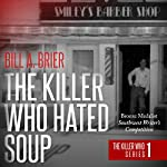 The Killer Who Hated Soup | Bill A. Brier