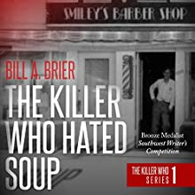 The Killer Who Hated Soup Audiobook by Bill A. Brier Narrated by Jarman Day-Bohn