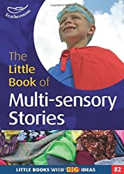 Little Book of Multi-Sensory Stories (Little Books With Big Ideas)