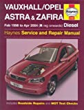 Vauxhall/Opel Astra and Zafira Diesel Service and Repair Manual: 1998 to 2004 (Haynes Service and Repair Manuals) of Legg, A. K., Randall, Martynn 2nd (second) Revised Edition on 15 March 2005