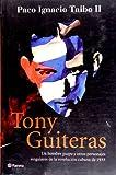Tony Guiteras, Paco Ignacio Taibo II, 607700040X