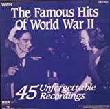 The Famous Hits of World War II - 45 Unforgettable Recordings { 2 CD's } { Various Artists }