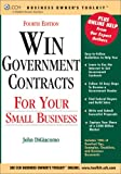 Win Government Contracts for Your Small Business (Business Owner's Toolkit series)