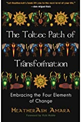 The Toltec Path of Transformation: Embracing the Four Elements of Change Paperback