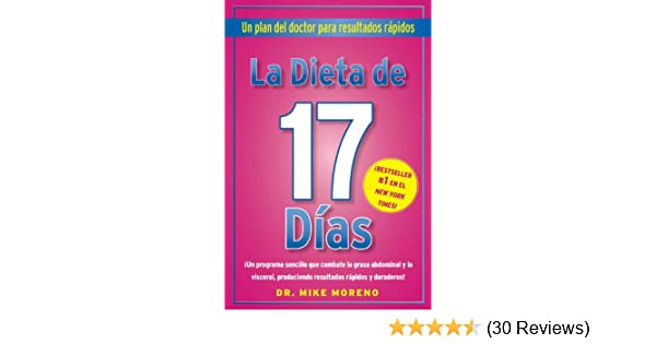 La Dieta de 17 Dias: Un plan del doctor para resultados rápidos (Spanish Edition) - Kindle edition by Dr. Mike Moreno. Health, Fitness & Dieting Kindle ...