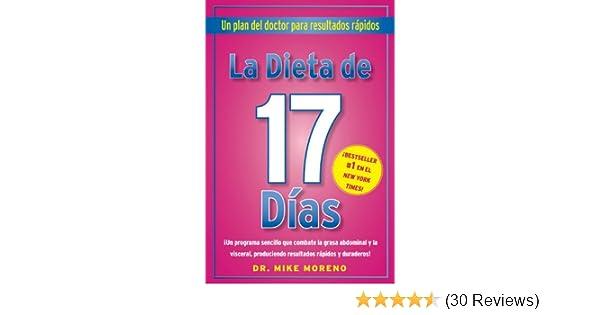 La Dieta de 17 Dias: Un plan del doctor para resultados rápidos (Spanish Edition) - Kindle edition by Dr. Mike Moreno. Health, Fitness & Dieting Kindle ...