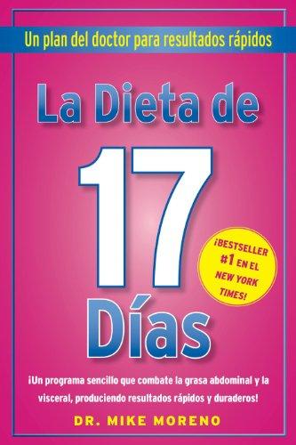 La Dieta de 17 Dias: Un plan del doctor para resultados rápidos (Spanish Edition