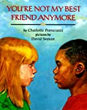 You're Not My Best Friend Anymore, Charlotte Pomerantz, 0803715595