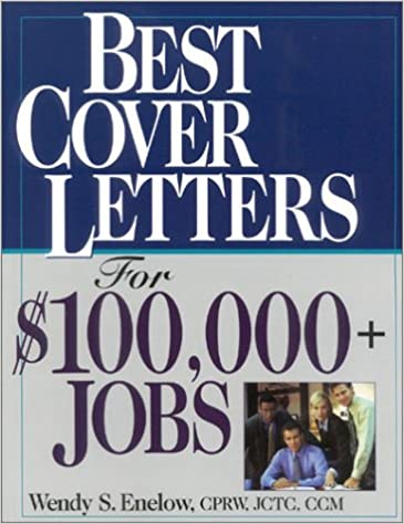 Wendy Enelow - Best Cover Letters For $100,000+ Jobs