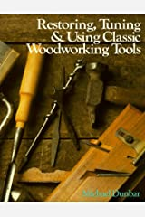 Restoring, Tuning & Using Classic Woodworking Tools Paperback