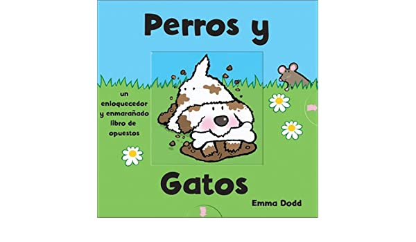 Perros y gatos: Dogs and Cats, Spanish-Language Edition (Criss-cross) (Spanish Edition) (Spanish) Board book – February 26, 2003