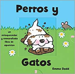 Perros y gatos: Dogs and Cats, Spanish-Language Edition (Criss-cross) (Spanish Edition): Emma Dodd: 9789707180116: Amazon.com: Books
