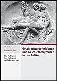 Geschlechterdefinitionen und Geschlechtergrenzen in der Antike 9783515089968