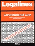 Legalines on Constitutional Law, - Keyed to Cohen ** Expired **, Neville, Jonathon, 0314143327