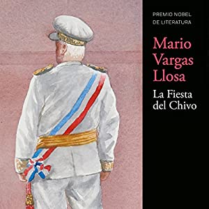 La Fiesta del Chivo [The Festival of Chivo] Audiobook