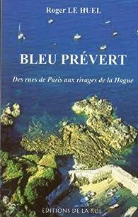 Bleu Prévert par Roger Le Huel