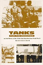 Tanks For The Memories: An Oral History of the 712th Tank Battalion from World War 2
