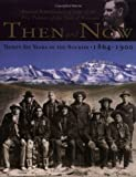 Then and Now: or Thirty-Six Years in the Rockies, Robert Vaughan, 1560371986