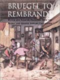 Bruegel to Rembrandt, William W. Robinson, 0300093470