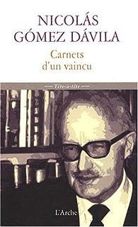 Carnets d'un vaincu : Scolies pour un texte implicite, Gómez Dávila, Nicolás