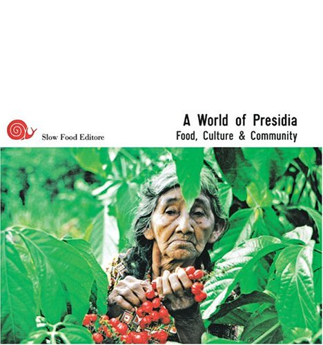 A World Of Presidia: Food, Culture & Community