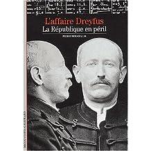 AFFAIRE DREYFUS (L') : LA RÉPUBLIQUE EN PÉRIL
